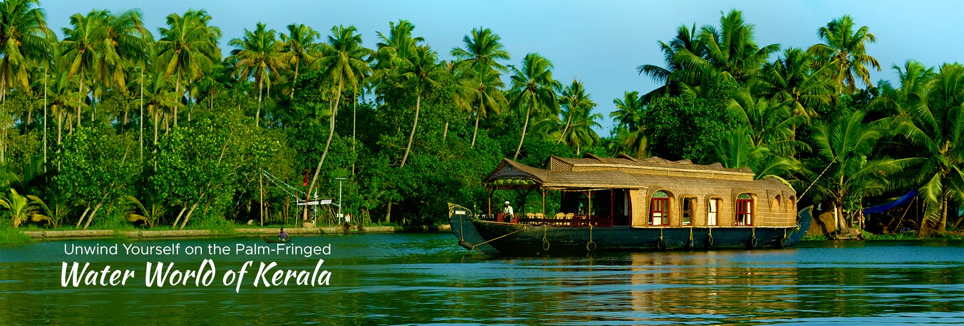 Unwind Yourself on the Palm-Fringed Water World of Kerala