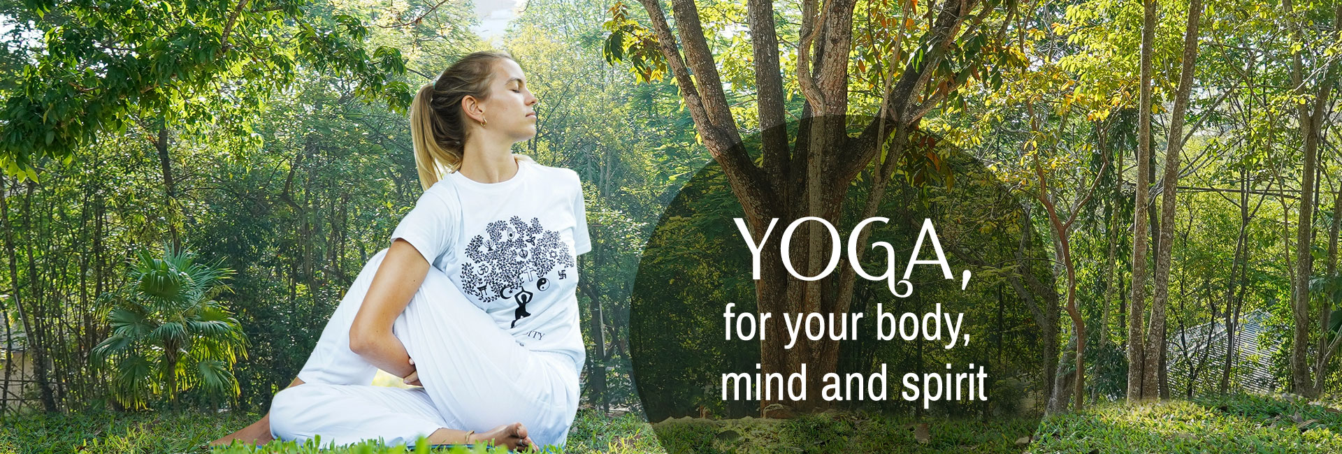 Yoga, for your body, mind and spirit