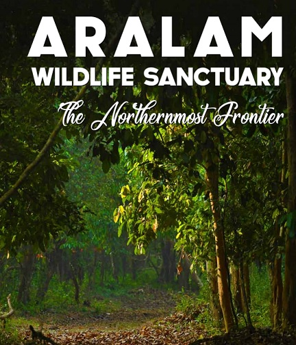 Aralam Wildlife Sanctuary, the Northernmost Frontier