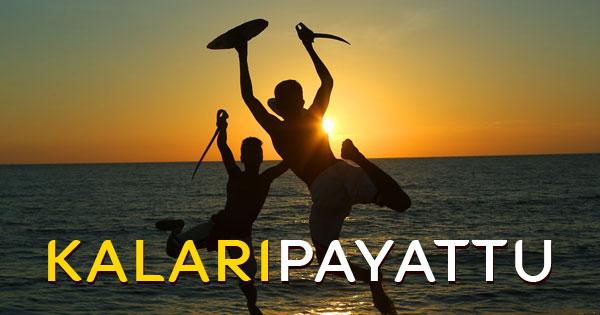 Kalaripayattu – the marital artform of Kerala