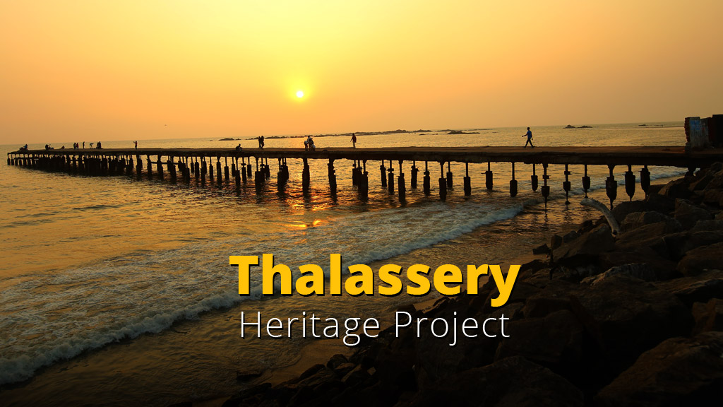 Thalassery Heritage Project at Kannur